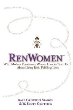 Renwomen: What Modern Renaissance Women Have to Teach Us about Living Rich, Fulfilling Lives 0997600519 Book Cover