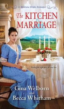 The Kitchen Marriage - Book #2 of the Montana Brides
