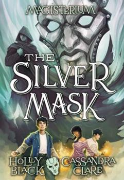 The Silver Mask 0545522382 Book Cover