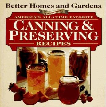 Paperback Better Homes and Gardens America's All-Time Favorite Canning and Preserving Recipes Book