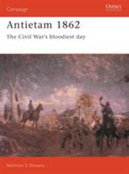 Antietam, 1862: The Civil War's Bloodiest Day (Osprey Military Campaign) - Book #32 of the Osprey Campaign