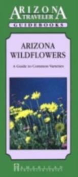 Arizona Wildflowers (Arizona Traveler Guidebooks) 1558381090 Book Cover