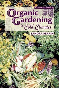 Organic Gardening in Cold Climates 0878424512 Book Cover
