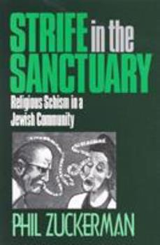 Strife in the Sanctuary: Religious Schism in a Jewish Community 0761990542 Book Cover