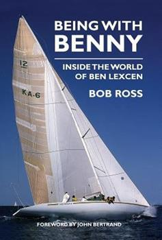 Hardcover Being with Benny: Inside the World of Ben Lexcen Book