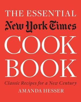 The Essential New York Times Cookbook: Classic Recipes for a New Century 0393061035 Book Cover