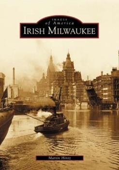 Irish Milwaukee - Book  of the Images of America: Milwaukee, Wisconsin