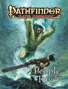 Pathfinder Player Companion: People of the River - Book  of the Pathfinder Player Companion