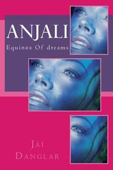 Paperback Anjali: Equinox Of Dreams Book