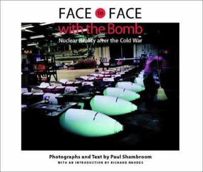 Face to Face with the Bomb: Nuclear Reality after the Cold War 0801872022 Book Cover