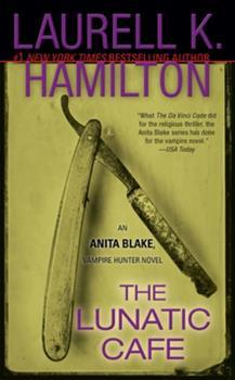 The Lunatic Cafe - Book #4 of the Anita Blake, Vampire Hunter
