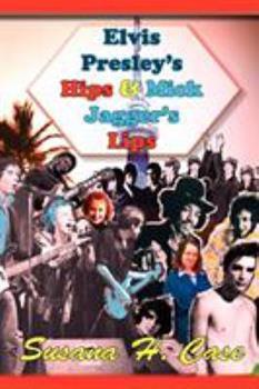 Paperback Elvis Presley's Hips & Mick Jagger's Lips Book