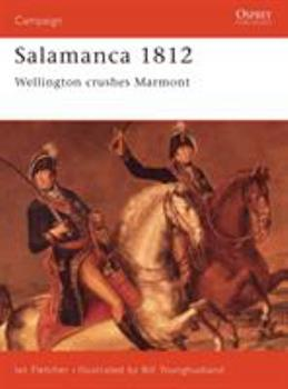 Salamanca 1812: Wellington Crushes Marmont (Campaign) - Book #48 of the Osprey Campaign