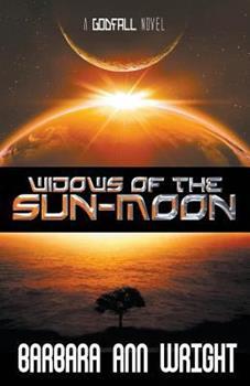 Widows of the Sun-Moon - Book #2 of the Godfall