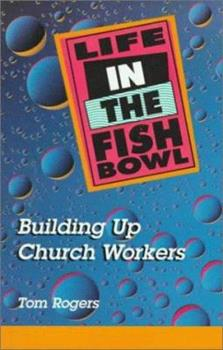 Paperback Life in the Fishbowl: Building Up Church Workers Book