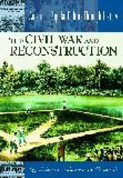 The Civil War and Reconstruction (American Popular Culture Through History) 0313313253 Book Cover