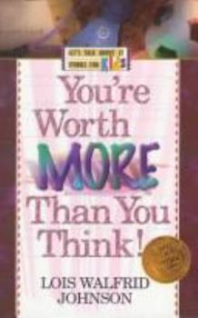 Paperback You're Worth More Than You Think (LET'S TALK ABOUT IT STORIES FOR KIDS) Book