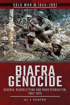 Biafra's War 1967-1970: A Tribal Conflict in Nigeria That Left a Million Dead - Book  of the Cold War 1945-1991