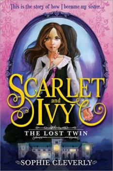 The Lost Twin - Book #1 of the Scarlet and Ivy