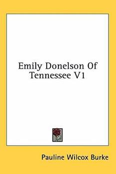 Hardcover Emily Donelson of Tennessee V1 Book