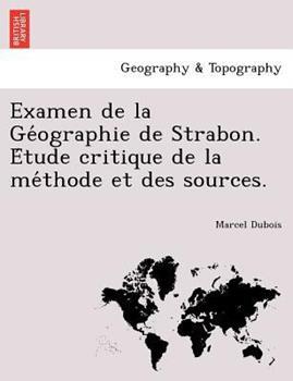 Paperback Examen de la Ge'ographie de Strabon. e'Tude Critique de la Me'thode et des Sources Book