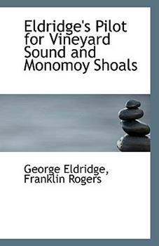 Paperback Eldridge's Pilot for Vineyard Sound and Monomoy Shoals Book