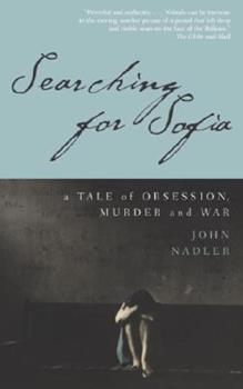 Paperback Searching for Sofia : A Tale of Obsession, Murder and War Book