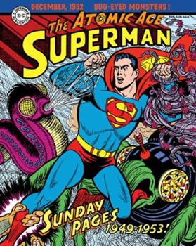 Superman: The Atomic Age Sunday Pages, Volume 1 - Book #4 of the Superman Sunday Newspaper Collection