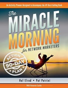 The Miracle Morning for Network Marketers 90-Day Action Planner 1942589115 Book Cover