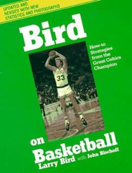 Bird on Basketball: How-To Strategies from the Great Celtics Champion 0201142090 Book Cover