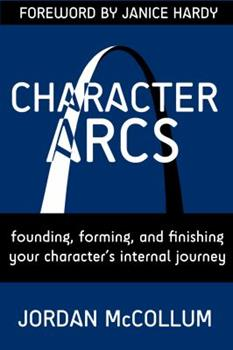 Paperback Character Arcs: Founding, forming and finishing your character's internal journey (Writing Craft) Book