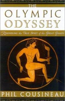 The Olympic Odyssey: Rekindling the True Spirit of the Great Games 0835608336 Book Cover