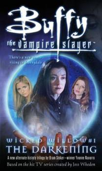 Wicked Willow I: The Darkening - Book #4 of the Buffy the Vampire Slayer: Season 6