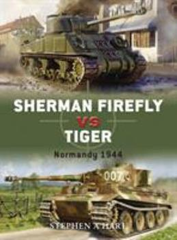 Sherman Firefly vs Tiger: Normandy 1944 - Book #2 of the Duel