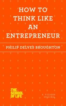 How to Think Like an Entrepreneur 1250078717 Book Cover