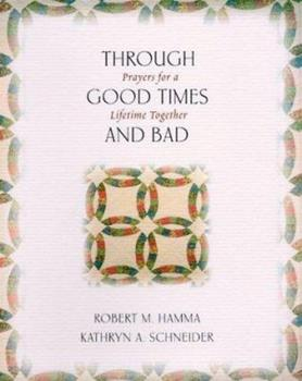 Through Good Times and Bad: Prayers for a Lifetime Together 1893732118 Book Cover