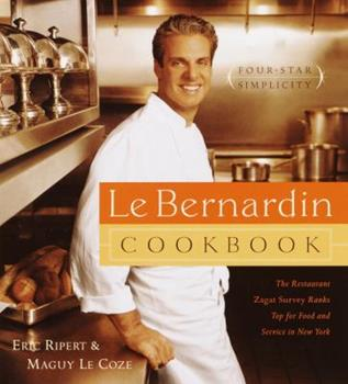 Le Bernardin Cookbook: Four-Star Simplicity 0385488416 Book Cover