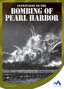 Eyewitness to the Bombing of Pearl Harbor - Book  of the Eyewitness to World War II