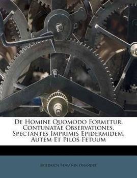 Paperback De Homine Quomodo Formetur, Contunatae Observationes, Spectantes Imprimis Epidermidem, Autem et Pilos Fetuum Book