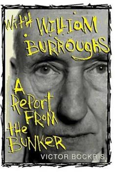 With William Burroughs: A Report From the Bunker 0312147678 Book Cover