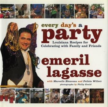 Every Day's a Party: Louisiana Recipes For Celebrating With Family And Friends 0688164307 Book Cover