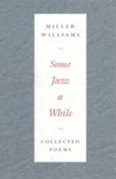 Some Jazz a While: COLLECTED POEMS 0252067746 Book Cover
