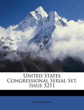 Paperback United States Congressional Serial Set, Issue 5211 Book