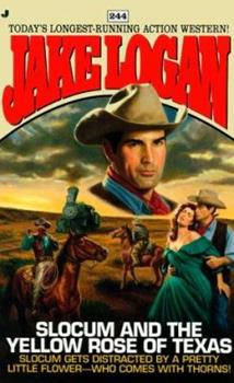 Slocum and the Yellow Rose of Texas - Book #244 of the Slocum