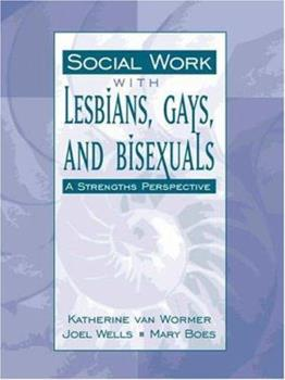 Paperback Social Work with Lesbians, Gays, and Bisexuals: A Strengths Perspective Book
