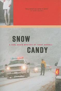 Snow Candy: A Carl North Mystery - Book #2 of the Carl North