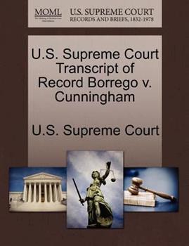 Paperback U. S. Supreme Court Transcript of Record Borrego V. Cunningham Book