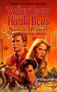 Danger Down Under - Book #22 of the Nancy Drew and Hardy Boys: Super Mystery
