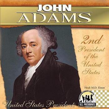 John Adams (The United States Presidents) - Book #2 of the United States Presidents