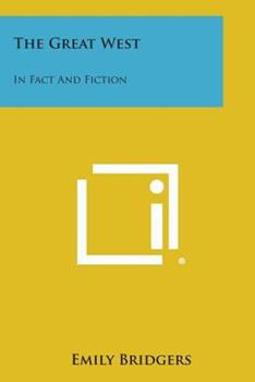 Paperback The Great West: In Fact and Fiction Book